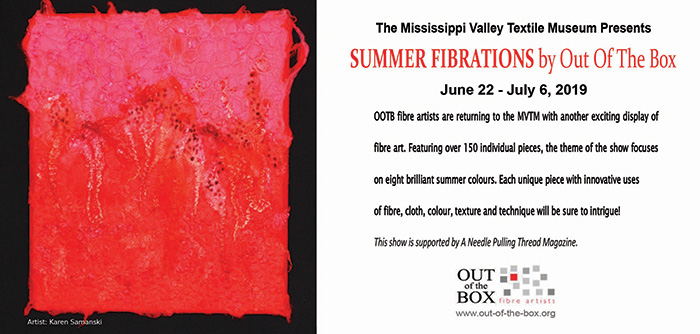 Summer Fibrations - At the Mississippi Valley Textile Museum – June 22 - July 6, 2019